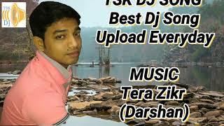 Tera Zikr Denny Remix Darshan