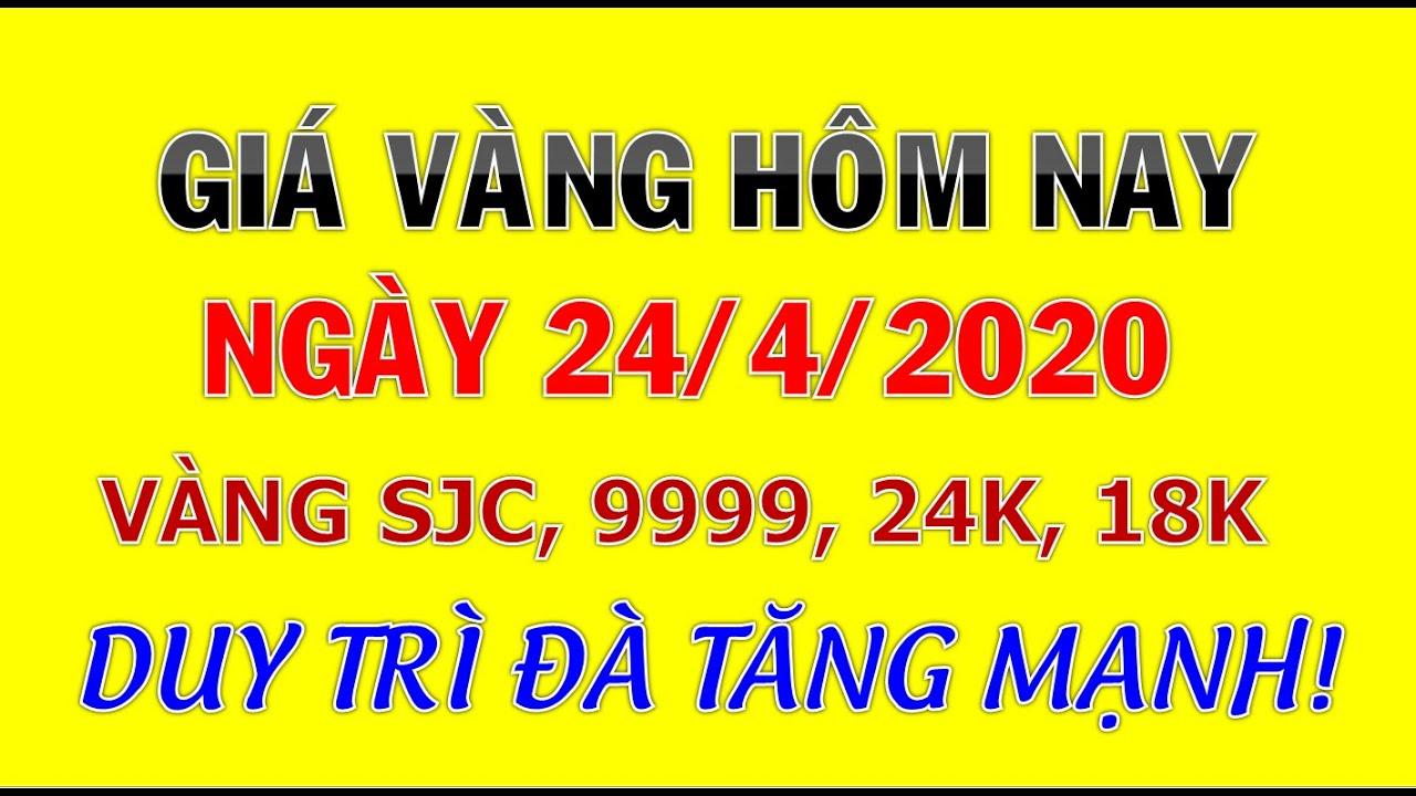 Giá vàng mới nhất hôm nay ngày 24 tháng 4, 2020|Giá vàng SJC, vàng 9999, vàng 24k,18k