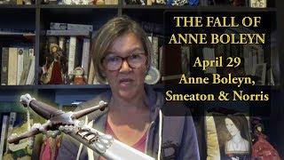 April 29 - Anne Boleyn, Mark Smeaton and Henry Norris