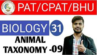 CLASS 31    PAT/CPAT/BHU/GNTST   BIOLOGY    ANIMAL TAXONOMY-09