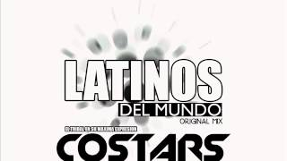 Costars ! - Latinos Del Mundo ( Original Mix )