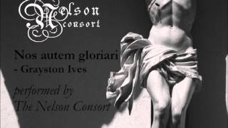 Nos autem gloriari - Grayston Ives