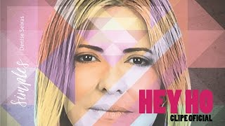 HeyHo // Denise Seixas // Clipe Oficial
