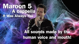 Maroon 5 // It Was Always You // Acapella Cover by Jared Halley