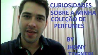 TAG : 10 Curiosidades sobre a minha Coleção de perfumes.