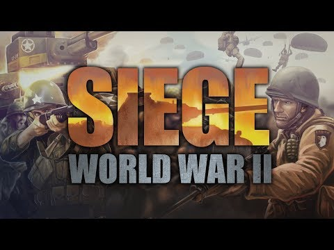 WELCOME TO SIEGE: WORLD WAR II