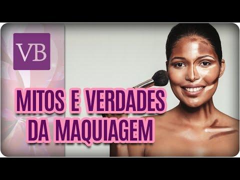 Mitos e Verdades: Maquiagem - Você Bonita (14/02/18)