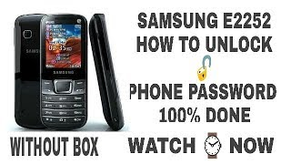 samsung E2252 how to unlock phone password 100%Done