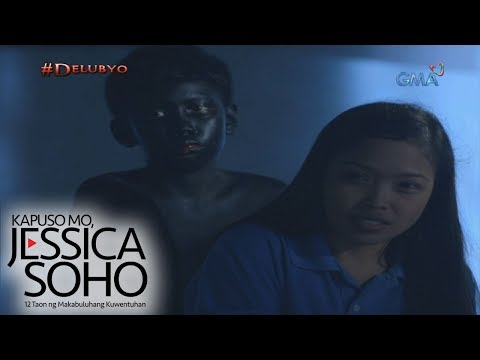 Kapuso Mo, Jessica Soho: 'Delubyo,' a film by Topel Lee