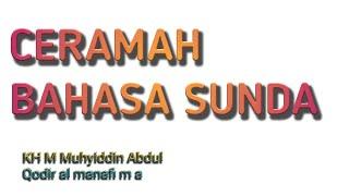 Download lagu Live terbaru ceramah bahasa Sunda KH Muhammad Muhyiddin Abdul Qodir al manafi'