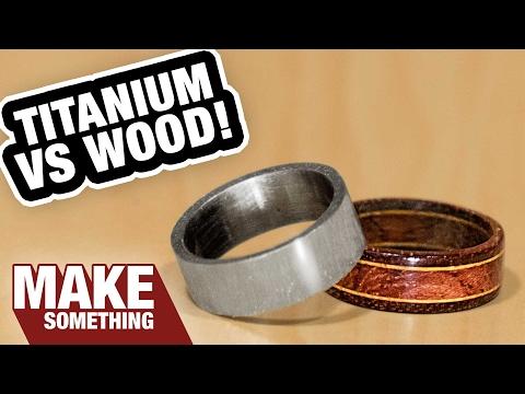 Making Titanium Wedding Rings vs Making Wood Wedding Rings