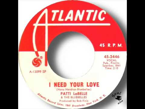 Patti LaBelle & The Bluebelles   I Need Your Love