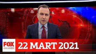 Salgın kontrolden çıkıyor mu? 22 Mart 2021 Selçuk Tepeli ile FOX Ana Haber