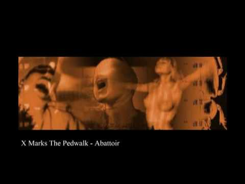 X Marks The Pedwalk - Abattoir