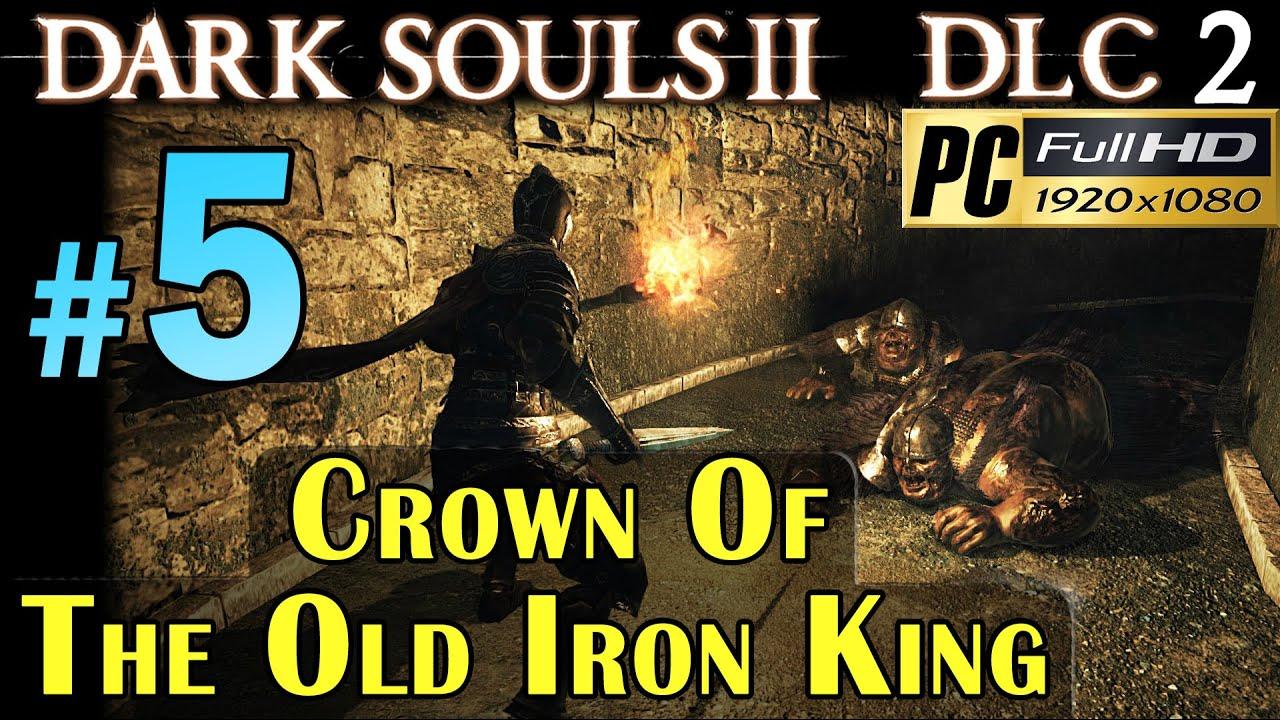 Crown Of The Old Iron King: Dark Souls 2 DLC 2 Crown Of The Old Iron King