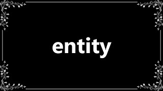 Entity - Definition and How To Pronounce