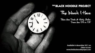 The Black Noodle Project  - The Words I Have