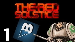 Let's Play The Red Solstice (With Blitzkriegsler) - Episode 1