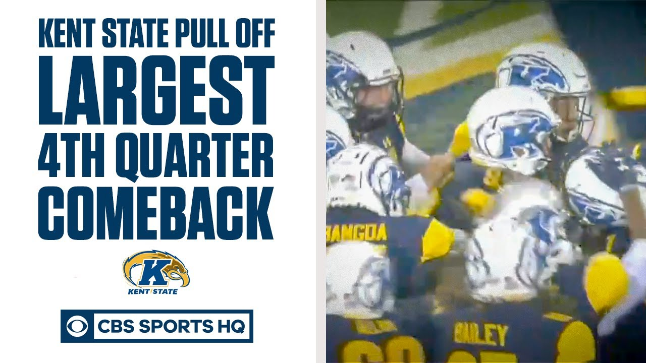 Kent State pulls off LARGEST FBS 4th Quarter comeback   CBS Sports