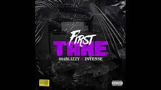First Take | 604Blizzy | Intense | JukeBox |