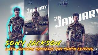 Sony Jackson Republic day photo editing :sony Jackson 26th January photo editing : latest photo edit