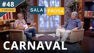 Carnaval | Sala de Prosa T2 • E48