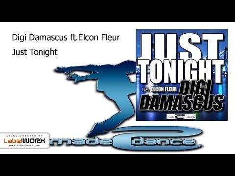 Digi Damascus ft.Elcon Fleur - Just Tonight (Radio Mix)