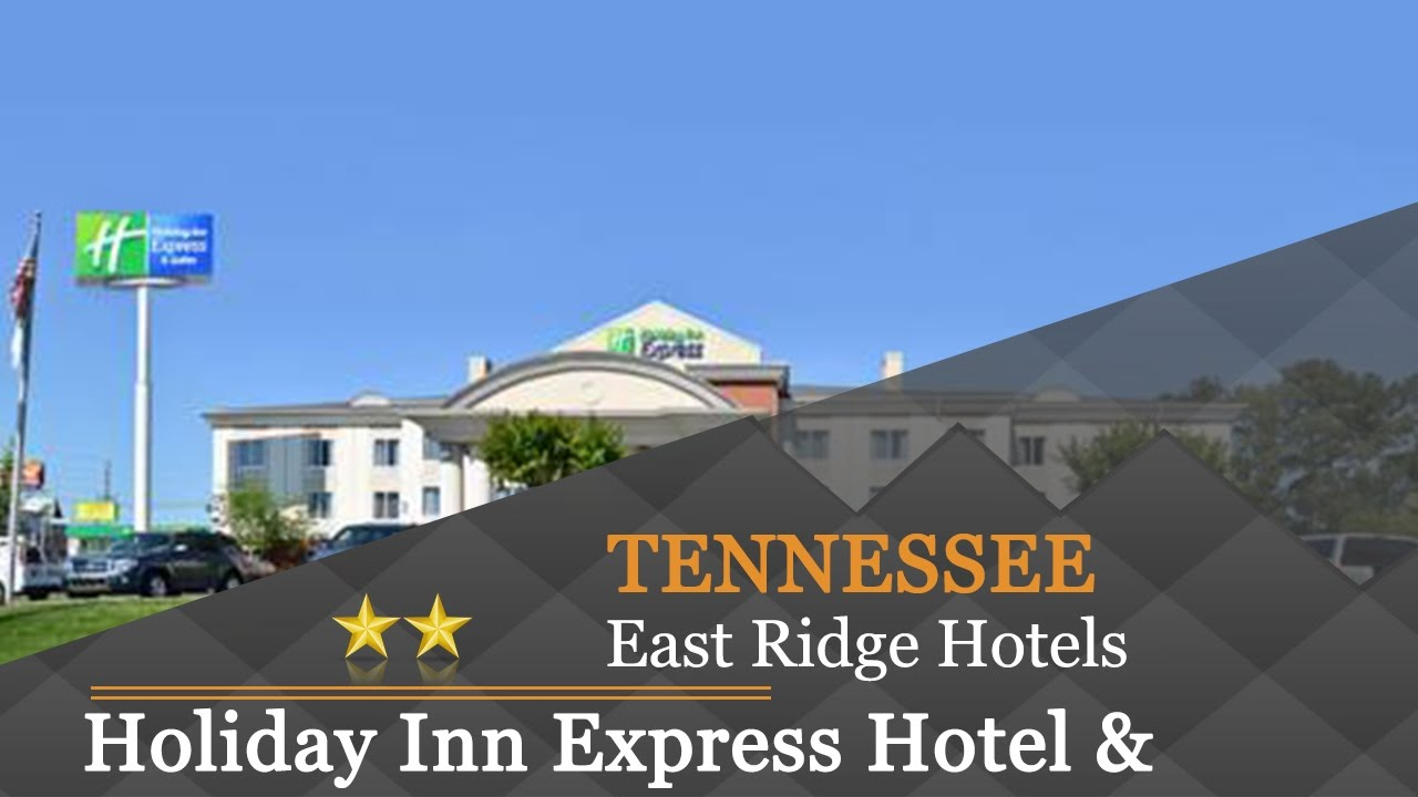 Holiday Inn Express Hotel Suites Chattanooga East Ridge Hotels Tennessee