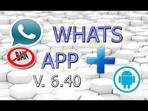 Descargar Whats App Plus | Ulitma version 6.40 Android | SIN BANEO!!!! 2016 MEGA | MEDIAFIRE