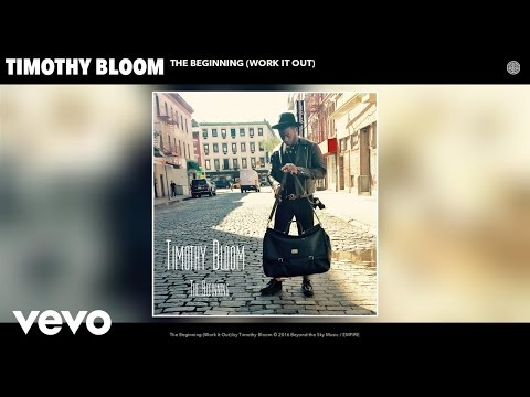 Timothy Bloom - The Beginning (Work It Out) (Audio)