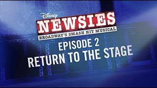 Making of the NEWSIES Movie Event: Return to the Stage