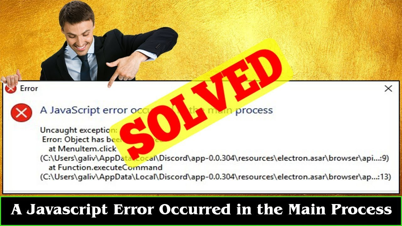 [FIXED] A Javascript Error Occurred in the Main Process Error