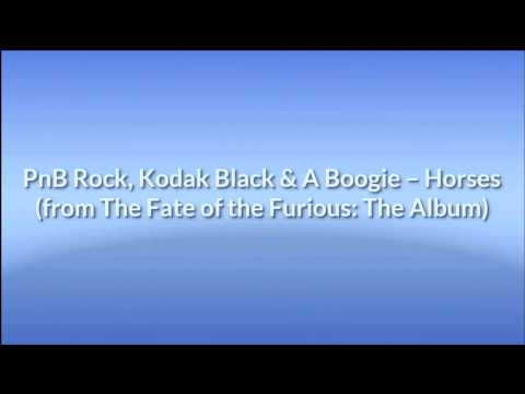 PnB Rock, Kodak Black & A Boogie (Lyrics) – Horses (from The Fate of the Furious: The Album)