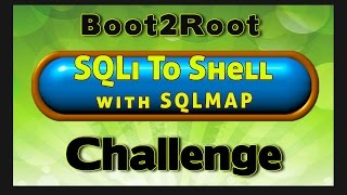 Boot2Root Challenge - SQL Injection To Shell Using SQLMAP and jSQL Injection