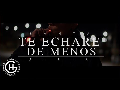 Te Echaré De Menos - Santa Grifa (Video Oficial) [Case-G Music]