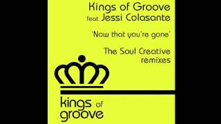 PREVIEW! Kings of Groove feat. Jessi Colasante - Now that you´re gone ( The Soul Creative )