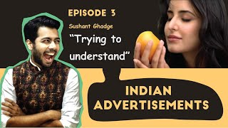 Trying to understand EP 3 | Indian Advertisements | @Sushant Ghadge