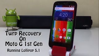 Install Custom Recovery On Moto G 1st Gen (running 5.1 lollipop)!
