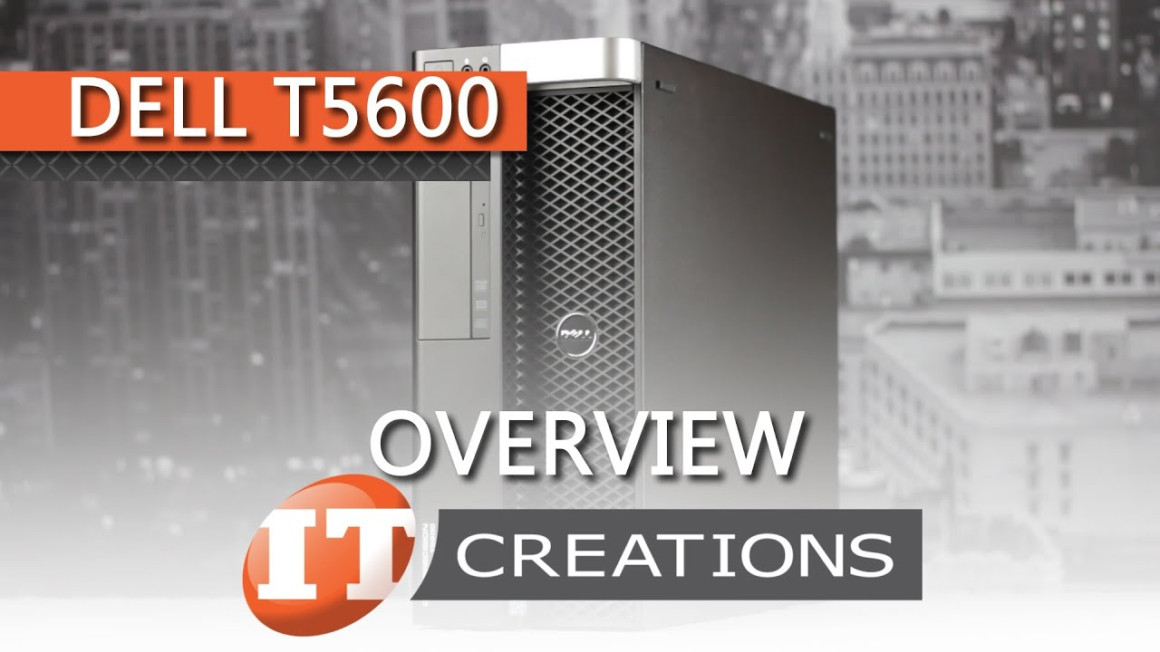 Dell Precision T5600 Workstation | IT Creations