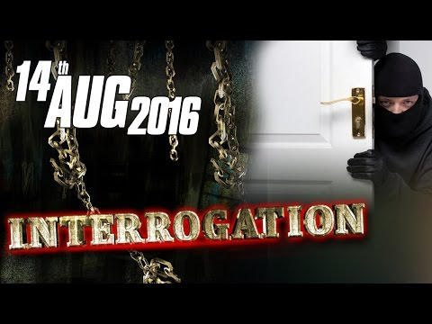 Dakait Raja | Interrogation - 13 Aug 2016