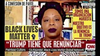 """Black Lives Matter Admite en CNN que: """"Nuestro Objetivo #1 es Hacer Renunciar a TRUMP"""".-"""