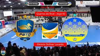 Copa do Brasil - Quartas de Final - Pato Futsal x Constelação