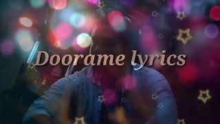 Doorame lyrics video song