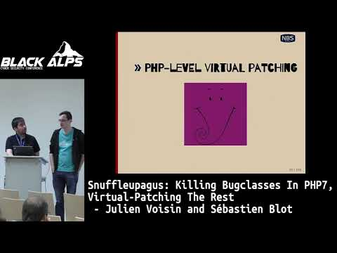 BlackAlps17: Snuffleupagus: Killing bug classes in PHP7, virtual patching the rest