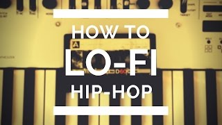 How To LoFi Hip-Hop