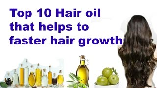 Top 10 Natural Hair oil to promote hair growth faster