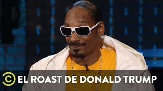 El Roast de Donald Trump - Snoop Dogg