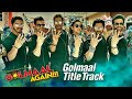 Song - Golmaal Title Track  Singers – Brijesh Shandilya & Aditi Singh Sharma  Golmaal Again 2017