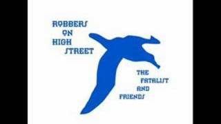The Fatalist - Robbers on High Street