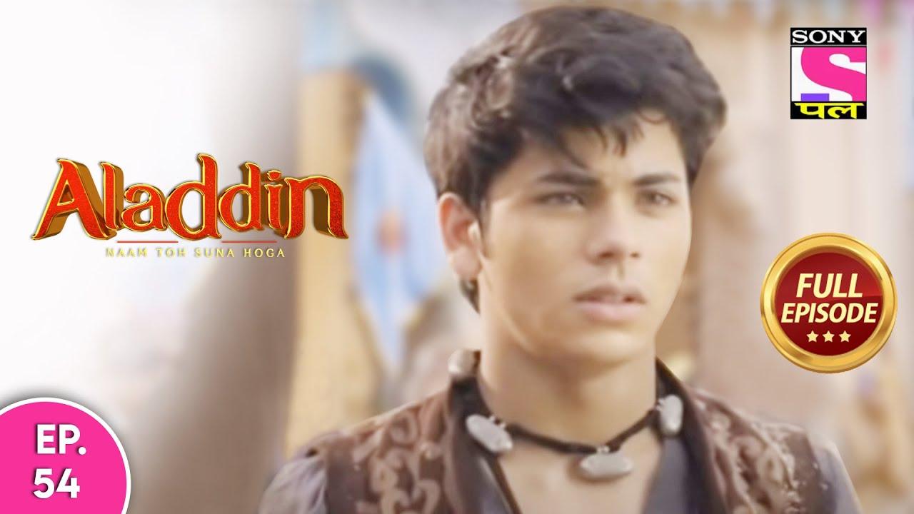 Aladdin - Naam Toh Suna Hoga | अलाद्दिन - नाम तो सुना होगा | Episode 54 | 7th August, 2020